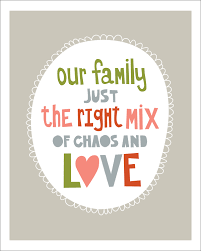 Family And Love Quotes by Skoots And Cuddles My Chaotic Family U0026 A Free Printable Free