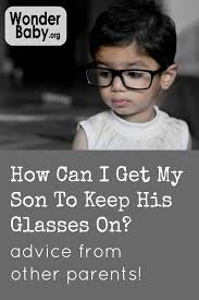 how can i get my to keep his glasses on wonderbaby org