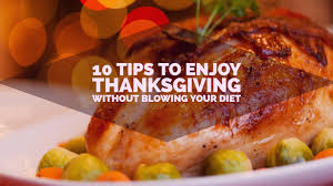 10 tips to enjoy thanksgiving without blowing your diet bodies