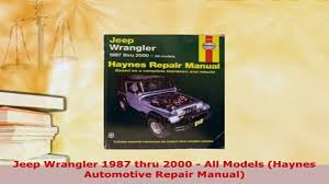 download jeep wrangler 1987 thru 2000 all models haynes automotive