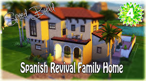 the sims 4 speed build spanish revival family home youtube