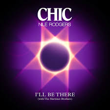 chic feat nile rodgers u2013 i u0027ll be there funkfelicity
