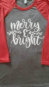merry and bright these shirts are not only cute but also very