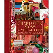 Charlotte Moss by Charlotte Moss A Visual Life Scrapbooks Collages And