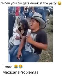 Drunk Mexican Meme - 25 best memes about drunk drunk memes