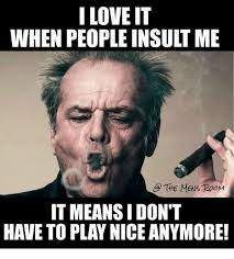 Meme Insults - iloveit when people insult me the mens room it meansidont girl