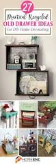 easy home decorating projects 27 practical and easy recycled old drawer ideas for diy home