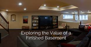 exploring the value of a finished basement home remodeling