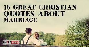 wedding wishes biblical 18 great christian quotes about marriage christianquotes info