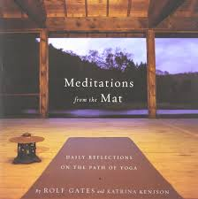 meditations from the mat daily reflections on the path of yoga