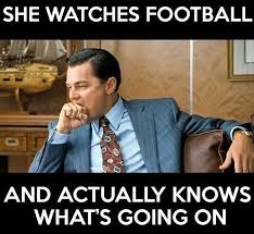 Football Season Meme - that s right i know the players and the plays pinteres