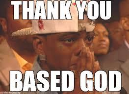Thank You Based God Meme - thank you based god google search lil b pinterest