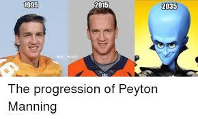 Peyton Manning Meme - 1995 memes 2015 2035 the progression of peyton manning meme on me me