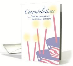 citizenship congratulations card us american citizen citizenship congratulations cake and candles card