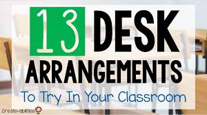 Classroom Desk Set Up 13 Classroom Desk Arrangements To Try In Your Room U2013 Create Abilities