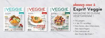 abonnement magazine de cuisine soutenez le magazine esprit veggie en réservant les 4 prochains