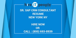 sap crm technical consultant resume sr sap crm consultant resume new york ny hire it people we