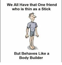 Memes Builder - we all have that one friend who is thin as a stick but behaves
