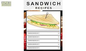 recipe apk sandwich recipe for android free at apk here store