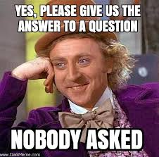 Yes Please Meme - yes please give us the answer to a question dark meme