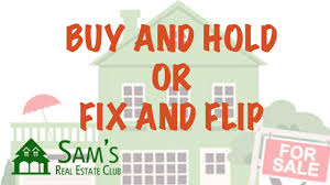 buy and hold or fix and flip real estate investment strategies