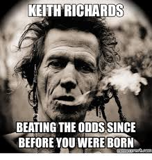 Keith Richards Memes - keith richards beating the oddssince before you were born meme cr