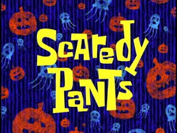 scaredy pants transcript encyclopedia spongebobia fandom