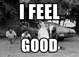 James Brown Meme - i feel good james brown splits meme generator