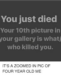Image Gallery Stick Memes - you just died your 10th picture in your gallery is what who killed