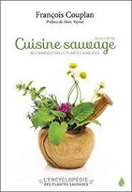 cuisine sauvage cuisine sauvage accommoder mille plantes oubliées babelio