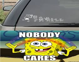No One Cares Meme Spongebob - no one cares