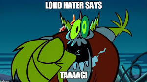 Wander Over Yonder Meme - lord hater says tag imgflip