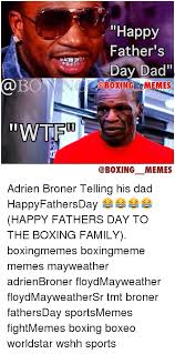 Adrien Broner Memes - happy father s day dad memes memes adrien broner telling his dad