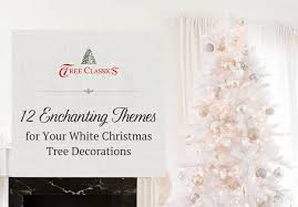 12 Enchanting Themes for Your White Christmas Tree Decorations