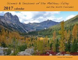 where to buy a calendar 2017 methow valley calendar mountain photography