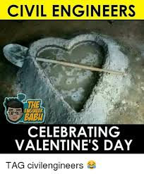 Civil Engineer Meme - civil engineers celebrating valentine s day tag civilengineers