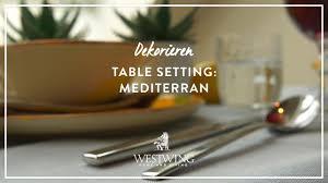 Servietten Falten Tischdeko Esszimmer Mediterrane Tischdeko Für Den Kurzurlaub Beim Essen Westwing