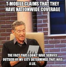 Mobile Meme - t mobile claims that they have nationwide coverage the fact that i