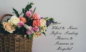 sending flowers what to before sending flowers to someone in hospital