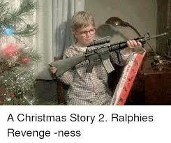 A Christmas Story Meme - ar 1s a christmas story 2 ralphies revenge ness a christmas