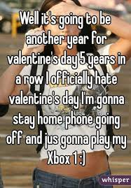 I Hate Valentines Day Meme - well it s going to be another year for valentine s day 5 years in a