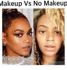 No Makeup Meme - makeup vs no makeup cro makeup meme on me me