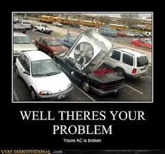 Broken Car Meme - elegant broken car meme redhotpogo there s your problem kayak