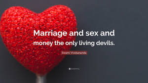 quotes about and marriage swami vivekananda quote marriage and and money the only