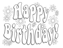 happy birthday clering sheet new printable birthday coloring pages