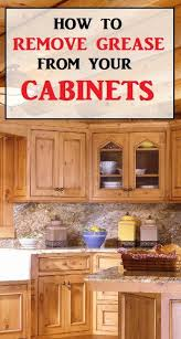 how to remove grease from wood cabinets how to remove grease from your cabinets cabinet cleaning