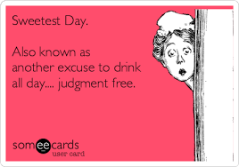 Sweetest Day Meme - sweetest day also known as another excuse to drink all day