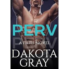 perv filth 1 by dakota gray