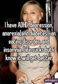 Anorexia Meme - have adhd depression anorexia and diabetes an eating disorder