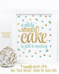wedding quotes on cake a party without cake is just a meeting blue gold glitter